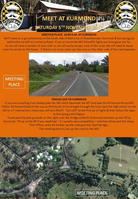 MEETING PLACE 10.00 A.M. AT KURMOND We'll meet on a gravelled area on the South side of Bells Line of Road between Kurmond & Kurrajong just before the.