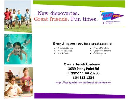 Place your logo here School Name 1234 Any Street, Anytown 123-456-7890  Chesterbrook Academy 3039 Stony Point Rd Richmond,
