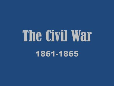 The Civil War 1861-1865. Fort Sumter The CSA attacks U.S. Fort Sumter in S.C. on April 12, 1861 - before Union reinforcements can arrive. Union troops.