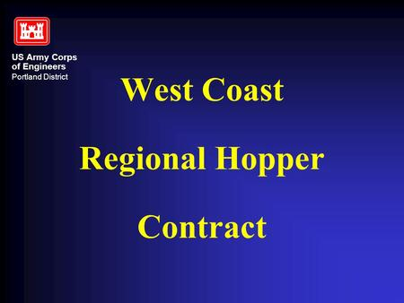 US Army Corps of Engineers Portland District West Coast Regional Hopper Contract.