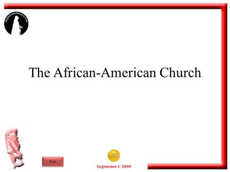 Sojourner © 2009 The African-American Church Start.