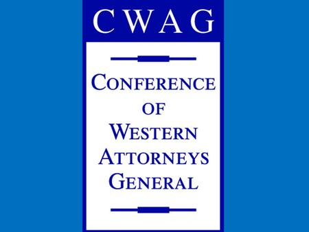 Conference of Western Attorneys General Next Steps for Greenhouse Gas Reductions and Related AG Actions In California Conference of Western Attorneys.