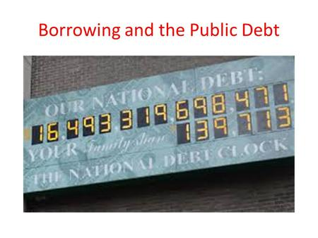Borrowing and the Public Debt. What is a SURPLUS?