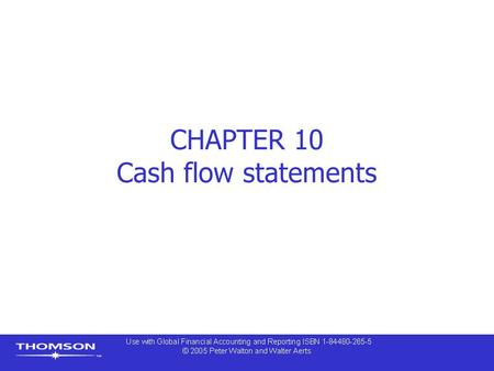 CHAPTER 10 Cash flow statements. Contents  Introduction – The cash flow statement  Usefulness of cash flow information  Cash flow cycles  Format and.