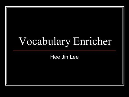 Vocabulary Enricher Hee Jin Lee. Expenditure Definition: The action of spending or using time, money, energy etc. Sentence: The expenditure of time and.