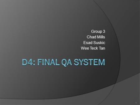 Group 3 Chad Mills Esad Suskic Wee Teck Tan 1. Outline  Pre-D4 Recap  General Improvements  Short-Passage Improvements  Results  Conclusion 2.