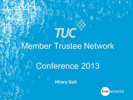 Hilary Salt Member Trustee Network Conference 2013.