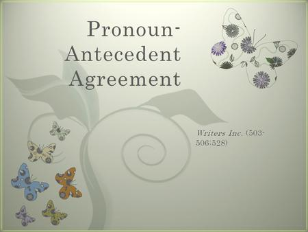 7 Pronoun- Antecedent Agreement. What is a pronoun?