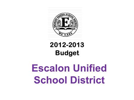 2012-2013 Budget Escalon Unified School District.