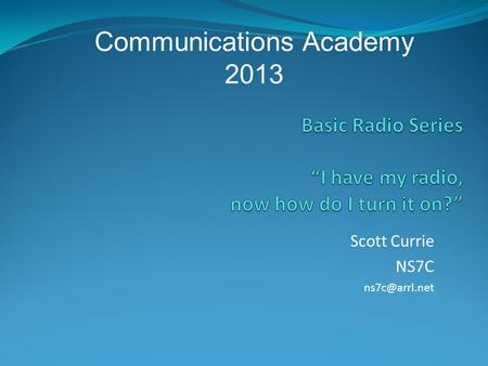 Scott Currie NS7C Communications Academy 2013.