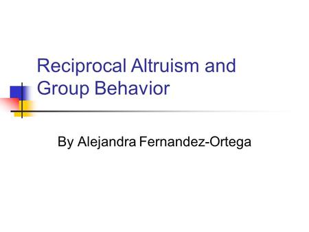 Reciprocal Altruism and Group Behavior
