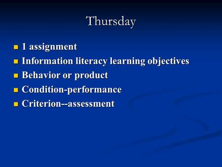 Thursday 1 assignment 1 assignment Information literacy learning objectives Information literacy learning objectives Behavior or product Behavior or product.
