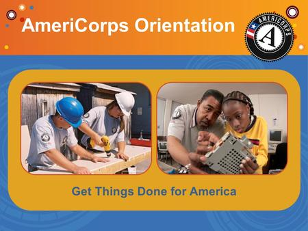 Get Things Done for America AmeriCorps Orientation.