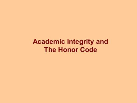 Academic Integrity and The Honor Code. Dear CS1 Students, Be forewarned about the consequences of cheating in [CS1], and give them serious thought. In.