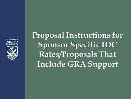 Proposal Instructions for Sponsor Specific IDC Rates/Proposals That Include GRA Support.