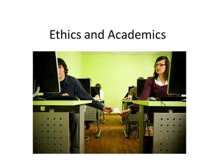 Ethics and Academics. Ethics in the Real World What would you do? Your waitress fails to charge you for an entree. You are going to Disney world and.