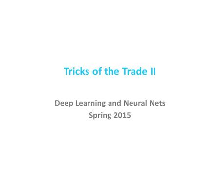 Deep Learning and Neural Nets Spring 2015