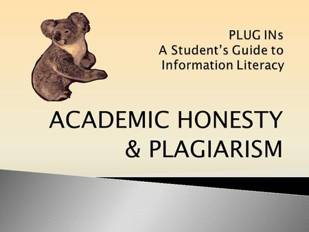 ACADEMIC HONESTY & PLAGIARISM. What is the meaning of honest (adjective) or honesty (noun) ? An honest person is someone who does not lie, cheat or steal.