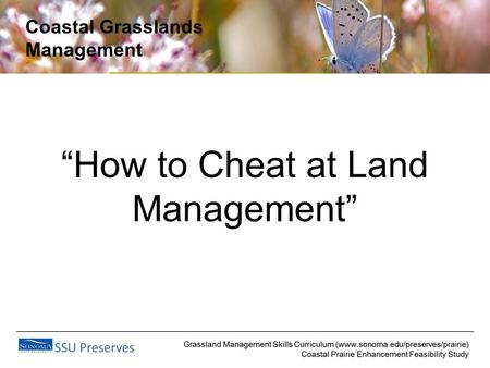 "Coastal Grasslands Management ""How to Cheat at Land Management"""