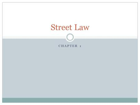 CHAPTER 1 Street Law. Ring Activity What was easy about the game? What was difficult about the game? What was the purpose of this activity in relation.