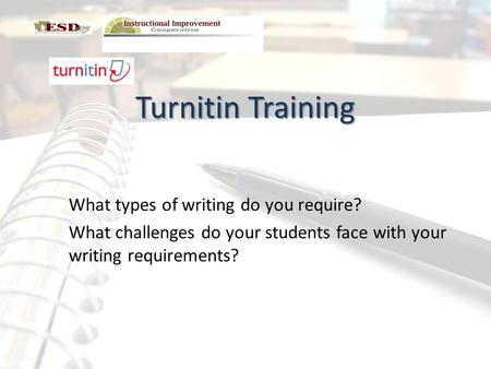 Turnitin Training What types of writing do you require?