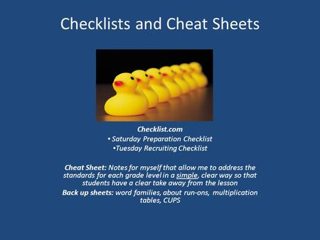 Checklists and Cheat Sheets Checklist.com: Checklist.com Saturday Preparation Checklist Tuesday Recruiting Checklist Cheat Sheet: Notes for myself that.
