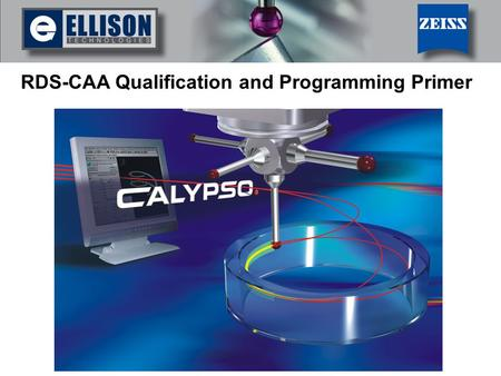 RDS-CAA Qualification and Programming Primer. 2 of 36RDS-CAA Primer The MasterProbe will have to be of type RDS-CAA in order to proceed with RDS-CAA qualification.