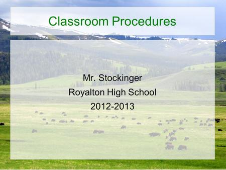 Classroom Procedures Mr. Stockinger Royalton High School 2012-2013.