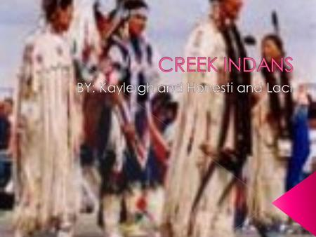  THE name of the Creek Indians is MENAWA.  MENAWA was wounded seven times during the battle,he eventually regained his health and posistion of leadership.In.
