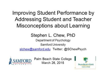 Stephen L. Chew, PhD Department of Psychology Samford University