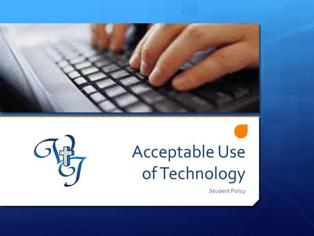 Acceptable Use of Technology Student Policy. General Guidelines  The same rules and policies that apply to non- technology related behavior also apply.