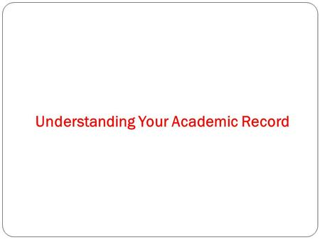 Understanding Your Academic Record. All of the courses you take in high school (grades 9-12) earn credits. Students who fail classes may not have enough.
