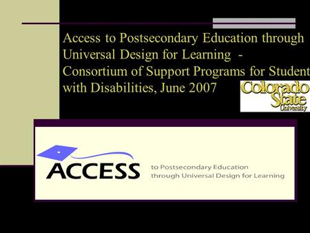Access to Postsecondary Education through Universal Design for Learning - Consortium of Support Programs for Students.