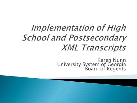 Implementation of High School and Postsecondary XML Transcripts
