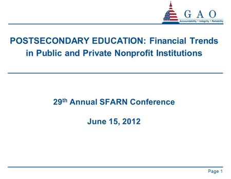 POSTSECONDARY EDUCATION: Financial Trends in Public and Private Nonprofit Institutions 29 th Annual SFARN Conference June 15, 2012 Page 1.