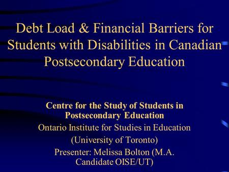 Debt Load & Financial Barriers for Students with Disabilities in Canadian Postsecondary Education Centre for the Study of Students in Postsecondary Education.