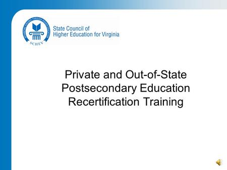 Private and Out-of-State Postsecondary Education Recertification Training.