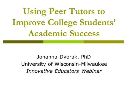 Using Peer Tutors to Improve College Students' Academic Success