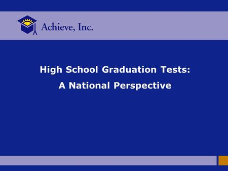 High School Graduation Tests: A National Perspective.