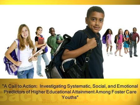 A Call to Action: Investigating Systematic, Social, and Emotional Predictors of Higher Educational Attainment Among Foster Care Youths