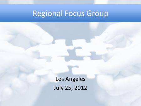 Regional Focus Group Los Angeles July 25, 2012. Vision Meeting the Jobs Challenge/Expanding Opportunity Skilled WorkforceVibrant EconomyShared Prosperity.