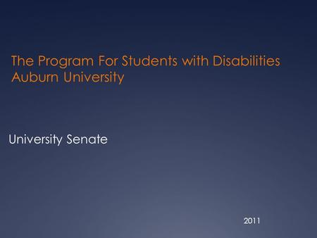 The Program For Students with Disabilities Auburn University University Senate 2011.