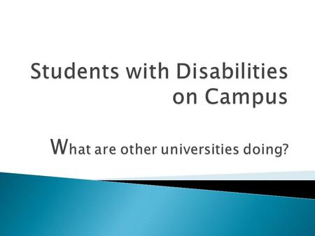 Do it: University of Washington  Provide:  College Transition  Disability Awareness  Internship & Practicum Access 