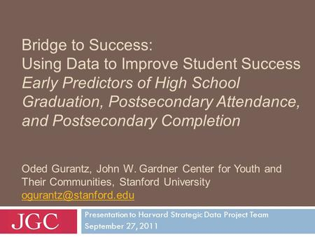 Bridge to Success: Using Data to Improve Student Success Early Predictors of High School Graduation, Postsecondary Attendance, and Postsecondary Completion.