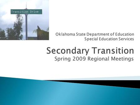 "Spring 2009 Regional Meetings.  The term ""transition services"" means a coordinated set of activities for a child with a disability that:  Is designed."