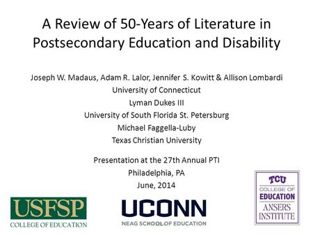 A Review of 50-Years of Literature in Postsecondary Education and Disability Joseph W. Madaus, Adam R. Lalor, Jennifer S. Kowitt & Allison Lombardi University.