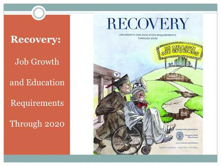 Recovery: Job Growth and Education Requirements Through 2020.