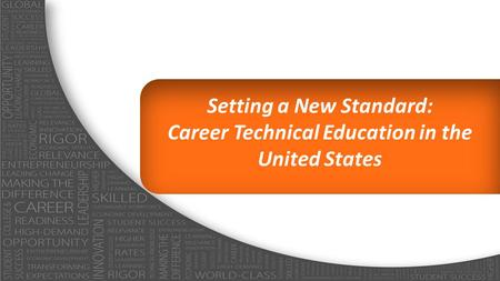 Setting a New Standard: Career Technical Education in the United States Kimberly Green.
