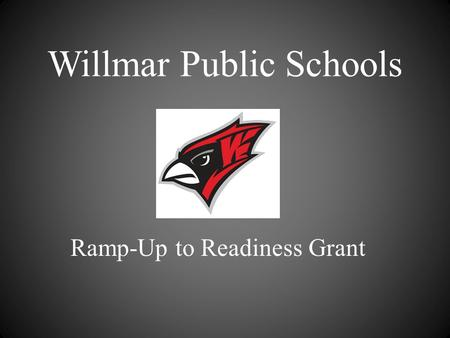 Willmar Public Schools Ramp-Up to Readiness Grant.