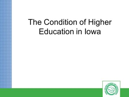The Condition of Higher Education in Iowa. You can access the full report from our Higher Education Data Center https://www.iowacollegeaid.gov/sites/files/